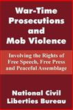 War-Time Prosecutions and Mob Violence 9781410104458