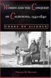 Women and the Conquest of California, 1542-1840 9780816524464