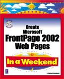 Create Microsoft FrontPage 2002 Web Pages 9780761534471