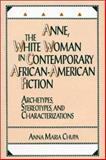 Anne, the White Woman in Contemporary African-American Fiction 9780313254475