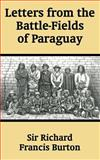 Letters from the Battle-Fields of Paraguay 9781410204486