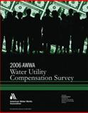 2006 Water Utility Compensation Survey 9781583214497