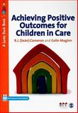 Achieving Positive Outcomes for Children in Care 9781847874498