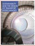Sustainability and the Design of Transport Interchanges 9780415464499