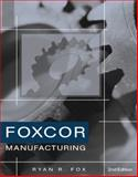 Foxcor Manufacturing Company Practice Set 9780324204506