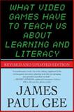 What Video Games Have to Teach Us about Learning and Literacy. Second Edition 2nd Edition