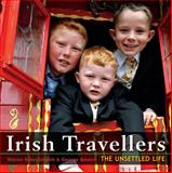 Irish Travellers - The Unsettled Life