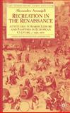 Recreation in the Renaissance 9780333984536