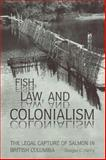 Fish, Law, and Colonialism 9780802084538