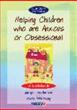 Helping Children Who Are Anxious or Obsessional 9780863884542
