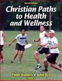 Christian Paths to Health and Wellness-2nd Edition 2nd Edition