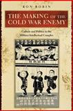 The Making of the Cold War Enemy 9780691114552