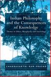 Indian Philosophy and the Consequences of Knowledge 9780754654568