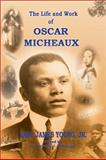 The Life and Work of Oscar Micheaux 9780963564573