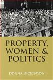 Property, Women and Politics 9780813524580