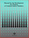 Manual for the Development of a System of Criminal Justice Statistics 9789211614589