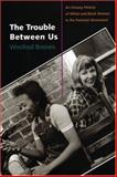 The Trouble Between Us 9780195334593