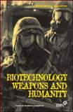 Biotechnology, Weapons and Humanity 9789057024603