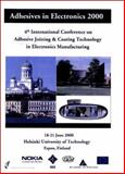 Adhesive Joining and Coating Technology in Electronics Manufacturing, 2000 9780780364608