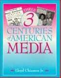 Three Centuries of American Media 9780895824608