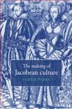 The Making of Jacobean Culture 9780521034609