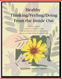Healthy Thinking/Feeling/Doing from the Inside Out 9781884444609