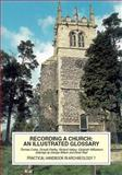 Recording a Church - An Illustrated Glossary 9781872414614