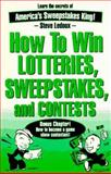 How to Win Lotteries, Sweepstakes and Contests 9780963994615