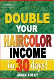 Double Your Haircolor Income in 30 Days! 9781401844615