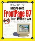 How to Use Microsoft Frontpage 97 for Windows 9781562764623
