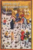 Central Asia in the Sixteenth Century 9788173044625