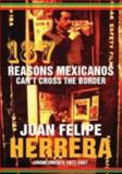 187 Reasons Mexicanos Can't Cross the Border, 1971-2007