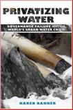 Privatizing Water 1st Edition