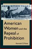 American Women and the Repeal of Prohibition 9780814774649