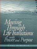 Moving Through Life Transitions with Power and Purpose 2nd Edition