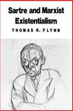Sartre and Marxist Existentialism 9780226254661