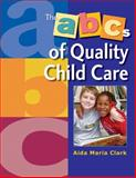 The ABC's of Quality Child Care 9781401804664