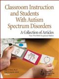Classroom Instruction and Students with Autism Spectrum Disorders 9780865864665