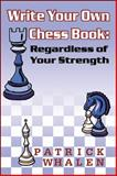 Write Your Own Chess Book 9780741414670