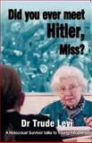 Did You Ever Meet Hitler, Miss? 9780853034674
