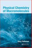 Physical Chemistry of Macromolecules 9780824794675