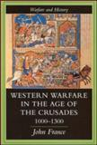 Western Warfare in the Age of the Crusades, 1000-1300 9781857284676