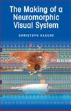 The Making of a Neuromorphic Visual System 9780387234687