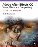 Adobe after Effects CC Visual Effects and Compositing Studio Techniques 1st Edition