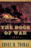 The Dogs of War 1861 1st Edition