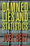 Damned Lies and Statistics - Untangling Numbers from the Media, Politicians, and Activists