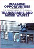 Research Opportunities for Managing the Department of Energy's Transuranic and Mixed Wastes 9780309084710