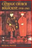 The Catholic Church and the Holocaust, 1930-1965 9780253214713