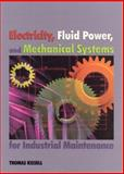 Electricity, Fluid Power, and Mechanical Systems for Industrial Maintenance 1st Edition