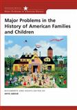 Major Problems in the History of American Families and Children 1st Edition